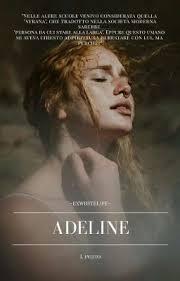 Adeline -L'inizio. #wattcats19 - exwhitelife - Wattpad