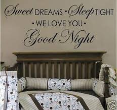 Sweet Dreams Sleep Tight We Love You Goodnight Decal Ebay