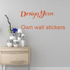 Personalized Design Your Own Stickers Send Us The Picture Customized Wall Decals Quote Logo Vinyl Stickers Home Decoration Cj191212 Cheap Wall Decor Stickers Cheap Wall Murals And Decals From Quan09 21 49 Dhgate Com