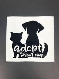 Adopt Dont Shop Car Decal Pet Car Decal Window Sticker Cat Car Decal Dog Car Decal Decal For Ca In 2020 Pet Car Decals Car Decals Pet Car