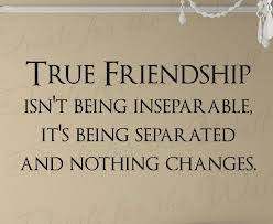 true friendship isn t being inseparable it s being separated and