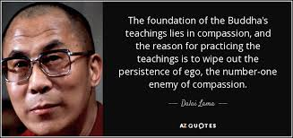 dalai lama quote the foundation of the buddha s teachings lies in