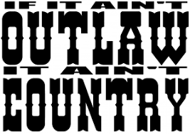 If It Aint Outlaw It Aint Country Car Or Truck Window Decal Sticker Or Wall Art All Time Auto Graphics