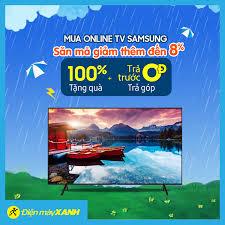 ? Mua online Tivi Samsung chẳng ngại mưa... - Điện máy XANH  (dienmayxanh.com)