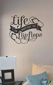 Amazon Com Js Artworks Life Is Better In Flip Flops Vinyl Wall Art Decal Sticker Home Kitchen