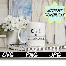 coffee and crayons svg cut file png jpeg teacher shirt