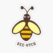 Bee Otch Stickers Redbubble