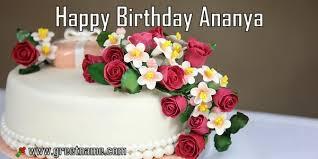 happy birthday ananya cake and flower greet