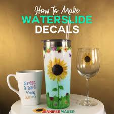 Waterslide Decal Tutorial Tumblers Mugs And Glasses Jennifer Maker