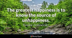 fyodor dostoevsky the greatest happiness is to know the