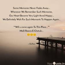 some memories never fades quotes writings by satish