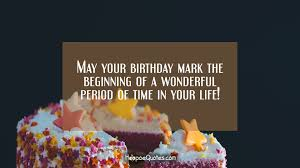 your birthday mark the beginning of a wonderful period of time