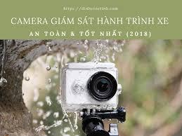 Bí quyết chọn Camera giám sát hành trình xe tốt nhất