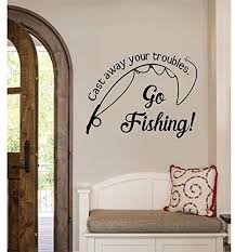 Amazon Com N Sunforet Cast Away Your Troubles Go Fishing Sports Vinyl Wall Decal Home Decor Home Kitchen