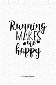 running makes me happy a x inch matte softcover quote diary
