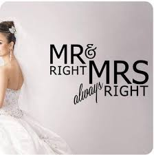 Amazon Com Mr Right And Mrs Always Right Funny Wall Decal Wedding Anniversary Celebration Party Gift Sticker Art Mural Nice Bride Groom Love Decoration Decor Home Kitchen