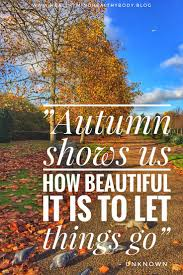 quotes about life autumn is the time of year that reminds us