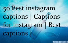 best instagram captions captions for instagram best