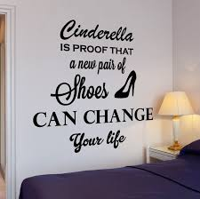 Funny Quotes Wall Vinyl Decal Funny Quote Cinderella Is The Proof Shoes Home Interior Decor Z4302 Quotes