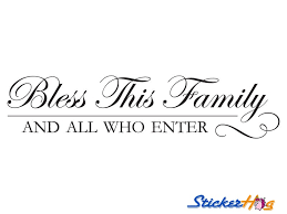 Bless This Family And All Who Enter Large Wall Quote Vinyl Decal Graphic Quote For Home Decor