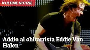 addio al chitarrista eddie van halen - YouTube
