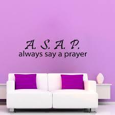 Shop Always Say A Prayer Asap Quote Vinyl Sticker Wall Art Overstock 10036745