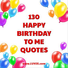 happy birthday to me quotes wishes sayings messages