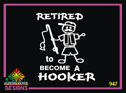 Retired To Become A Hooker Vinyl Decal