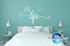 Love Life Wall Decal Bedroom Wall Decor Over The Bed Above Bed Sign Bedroom Signs Ocean Bay Crafts