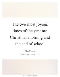 the two most joyous times of the year are christmas morning and