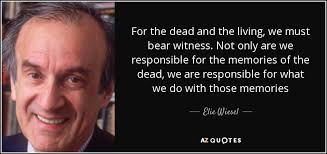 elie wiesel quote for the dead and the living we must bear