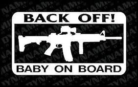 Back Off Baby On Board Sticker Ar 15 Army Marines Patriotic Vinyl Decal Gun Usa Ebay