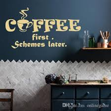coffee shop wall decal quotes coffee first schemes later vinyl