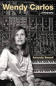 Wendy Carlos: A Biography (Cultural Biographies): Sewell, Amanda:  9780190053468: Amazon.com: Books