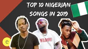 MY TOP 10 NIGERIAN SONGS OF 2019 - YouTube
