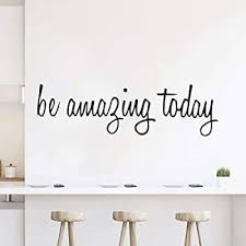 Amazon Com Be Amazing Today Quotes Wall Decals Inspirational Wall Decal Mirror Bedroom Decor Wall Stickers 6 6h X 23w Inch Arts Crafts Sewing