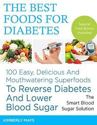 DIABETES: The Best Foods for Diabetes - 100 Easy, Delicious and ...