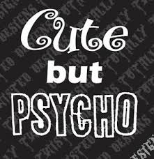 Cute But Psycho Vinyl Decal Sticker Car Truck Motorcycle Funny Girl Girly Ebay