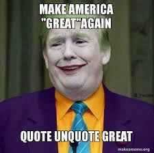 make america great again quote unquote great donald trump the