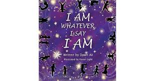 I Am Whatever I Say I Am by Dawn Ali