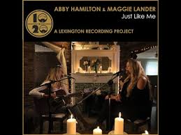 Abby Hamilton and Maggie Lander: Just Like Me - YouTube