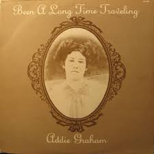 Addie Graham - Been A Long Time Traveling (1978, Vinyl) | Discogs
