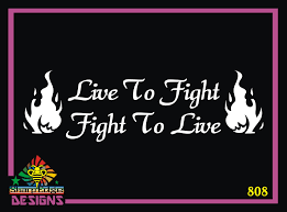 Live To Fight Fight To Live Vinyl Decal