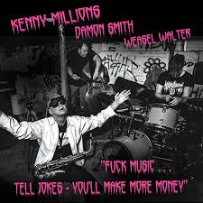 Squidco: Millions, Kenny / Damon Smith / Weasel Walter: Fuck Music... Tell  Jokes - You'll Make More Money [CA