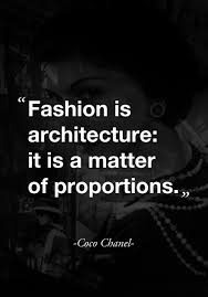 fashion is architecture it is a matter of proportions quote