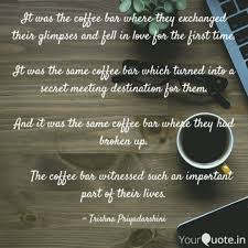 it was the coffee bar whe quotes writings by trishna