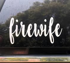 Firewife Car Decal Fire Wife Tumbler Decal Fire Wife Decal Etsy