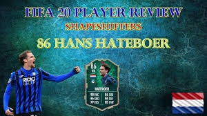 FIFA 20 PLAYER REVIEW - SHAPESHIFTERS HANS HATEBOER (SHAPESHIFTERS ...