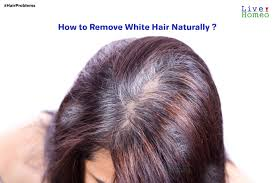 how to remove white hair naturally