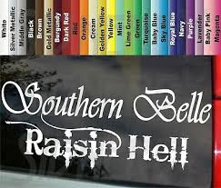 Southern Belle Raisin Hell Quote Vinyl Sticker Decal Car Cute Girls Mama Ebay